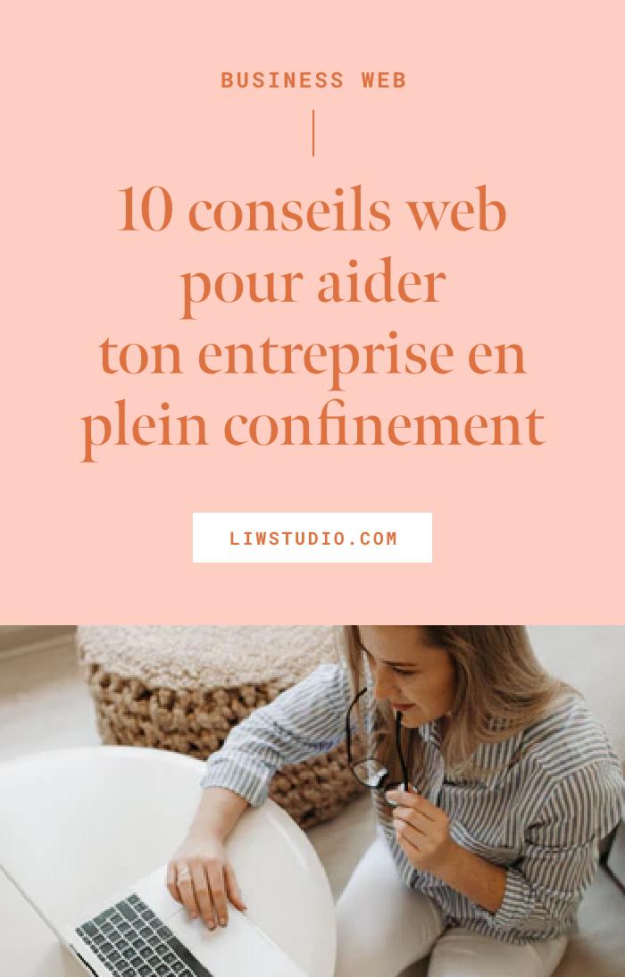 Confinement : 10 conseils web pour Aider ton entreprise - exploite le web - entreprise en difficulté - communication